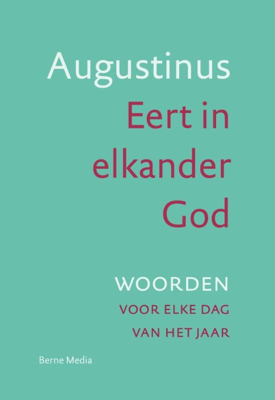 Augustinus, Eert in elkander God